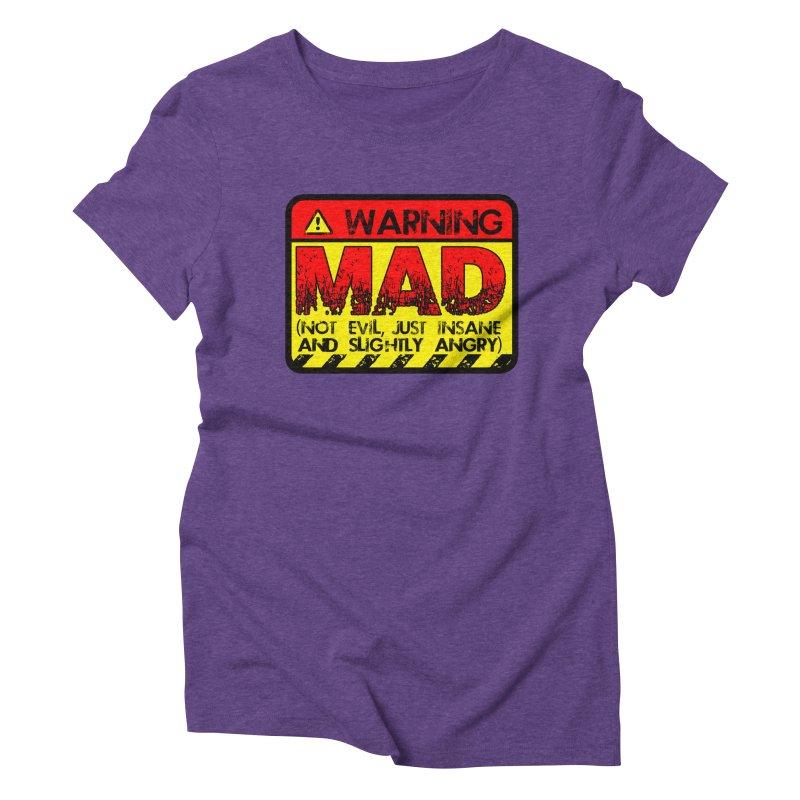 Mad Women's Triblend T-Shirt by Comedyrockgeek 's Artist Shop