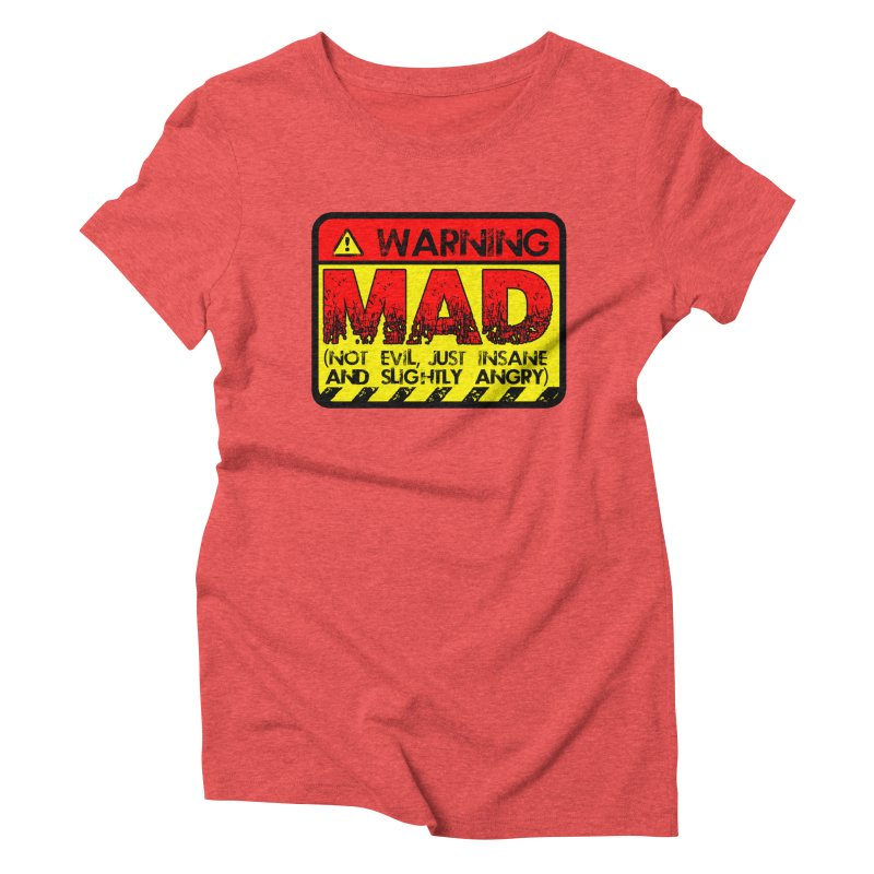 Mad Women's Triblend T-Shirt by Comedyrockgeek 's Artist Shop
