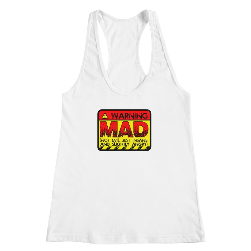 Mad Women's Racerback Tank by Comedyrockgeek 's Artist Shop