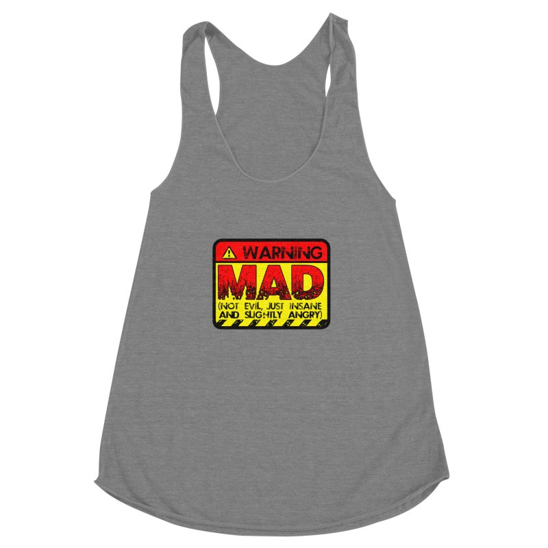 Mad Women's Racerback Triblend Tank by Comedyrockgeek 's Artist Shop