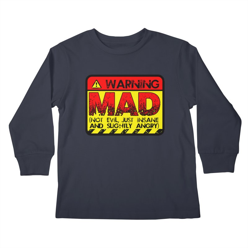 Mad Kids Longsleeve T-Shirt by Comedyrockgeek 's Artist Shop