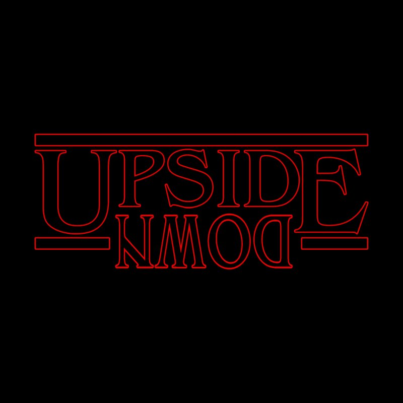 Upside Down None  by Comedyrockgeek 's Artist Shop