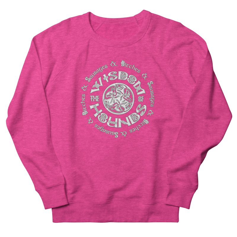 Wisdom of Hounds Women's French Terry Sweatshirt by Comedyrockgeek 's Artist Shop