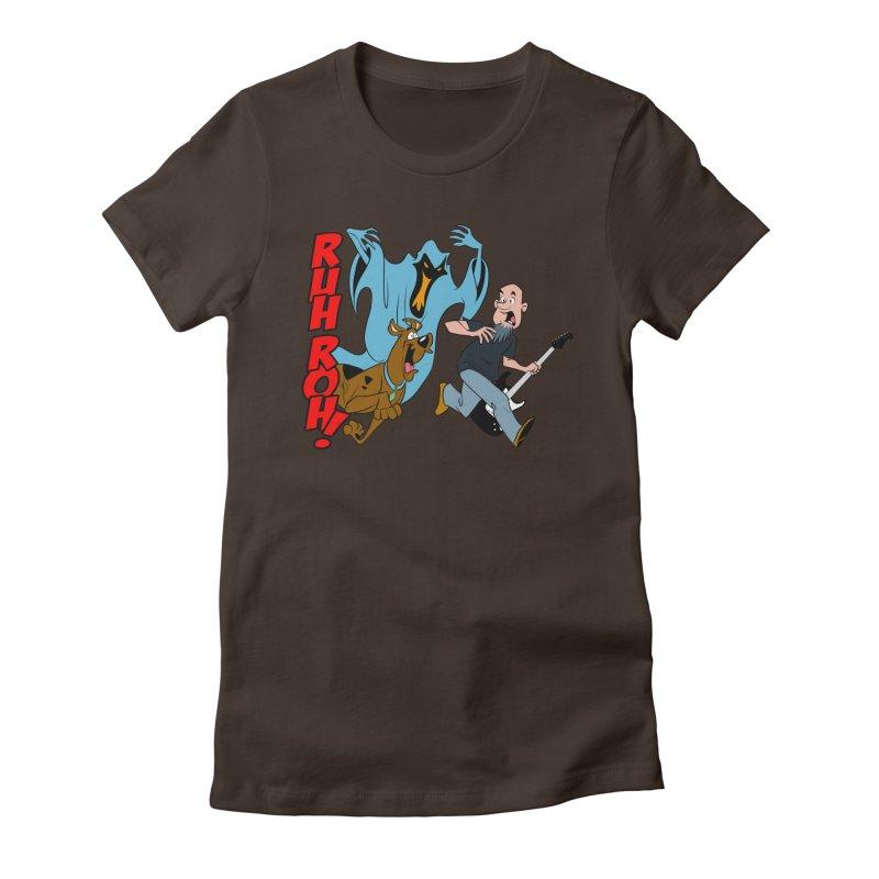 Ruh Roh! Women's Fitted T-Shirt by Comedyrockgeek 's Artist Shop
