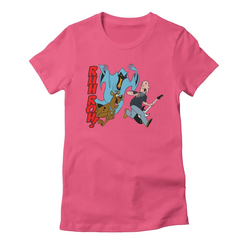 Ruh Roh! Women's Fitted T-Shirt by Comedyrockgeek 's Artist Shop
