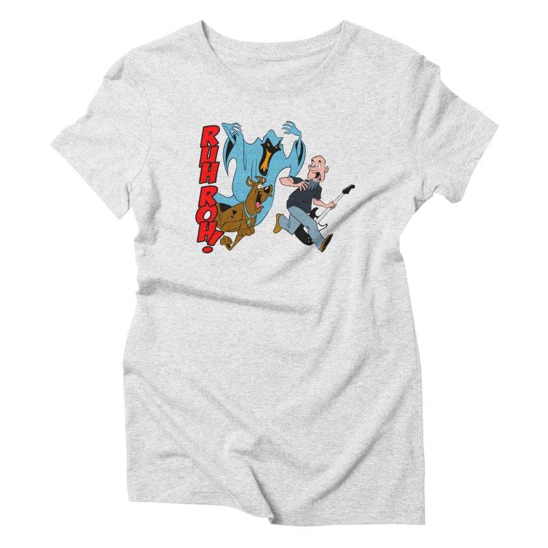 Ruh Roh! Women's Triblend T-shirt by Comedyrockgeek 's Artist Shop