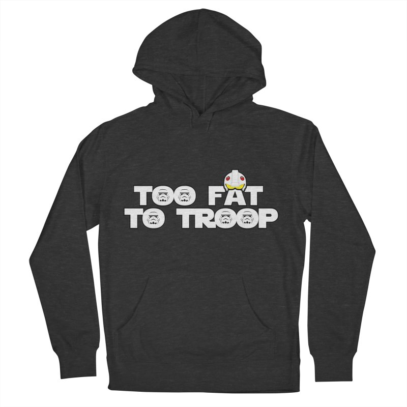 Too Fat To Troop Women's Pullover Hoody by Comedyrockgeek 's Artist Shop