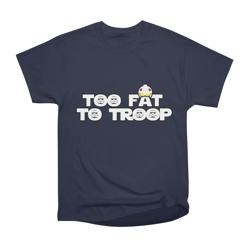 Too Fat To Troop Men's Classic T-Shirt by Comedyrockgeek 's Artist Shop