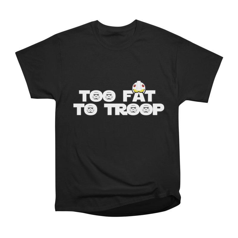 Too Fat To Troop Women's Heavyweight Unisex T-Shirt by Comedyrockgeek 's Artist Shop