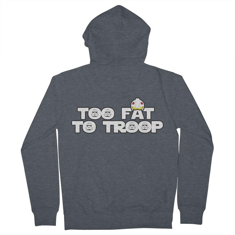 Too Fat To Troop Women's French Terry Zip-Up Hoody by Comedyrockgeek 's Artist Shop