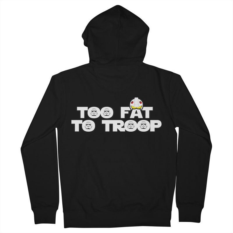 Too Fat To Troop Women's French Terry Zip-Up Hoody by Comedyrockgeek 's Artist Shop