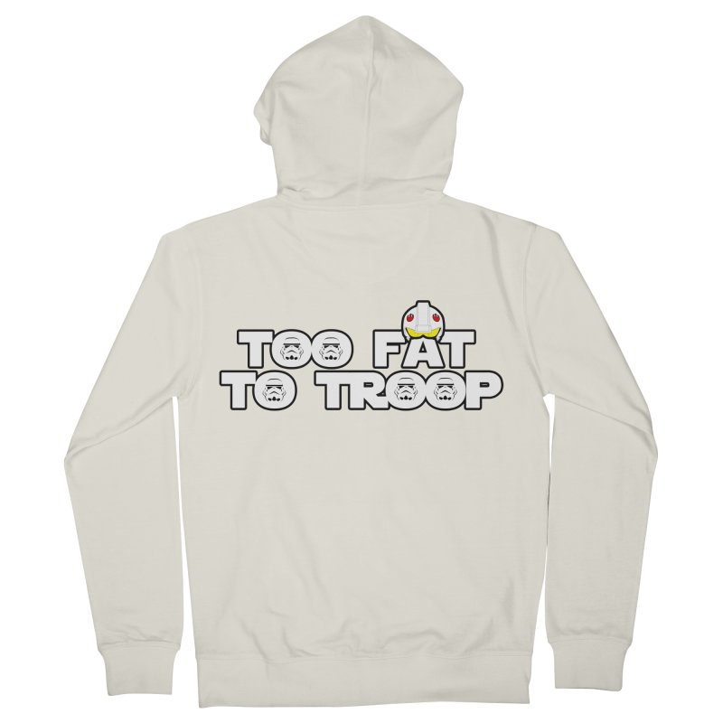 Too Fat To Troop Women's Zip-Up Hoody by Comedyrockgeek 's Artist Shop
