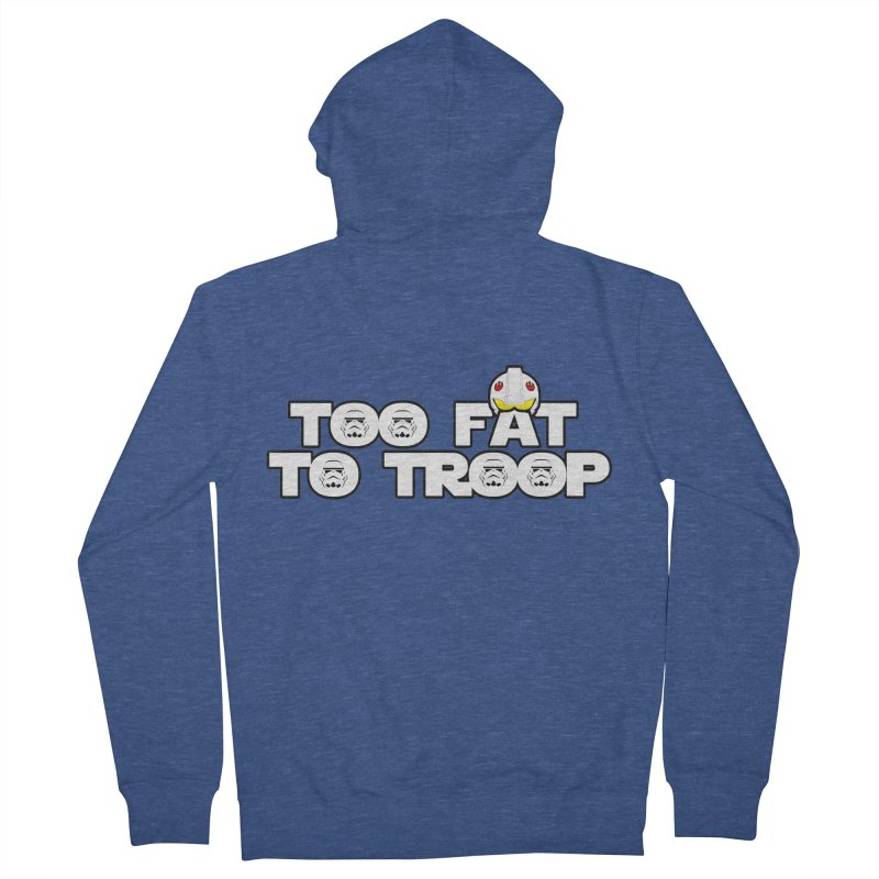 Too Fat To Troop Men's French Terry Zip-Up Hoody by Comedyrockgeek 's Artist Shop