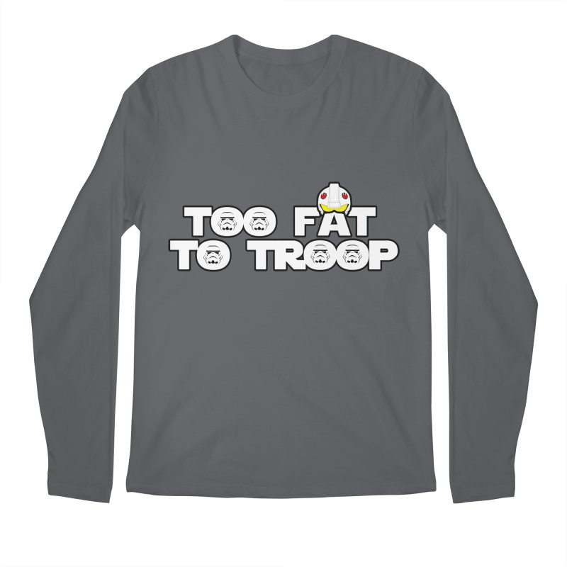 Too Fat To Troop Men's Regular Longsleeve T-Shirt by Comedyrockgeek 's Artist Shop