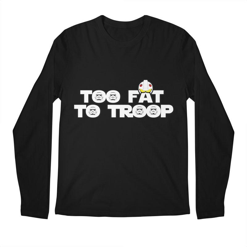 Too Fat To Troop Men's Longsleeve T-Shirt by Comedyrockgeek 's Artist Shop