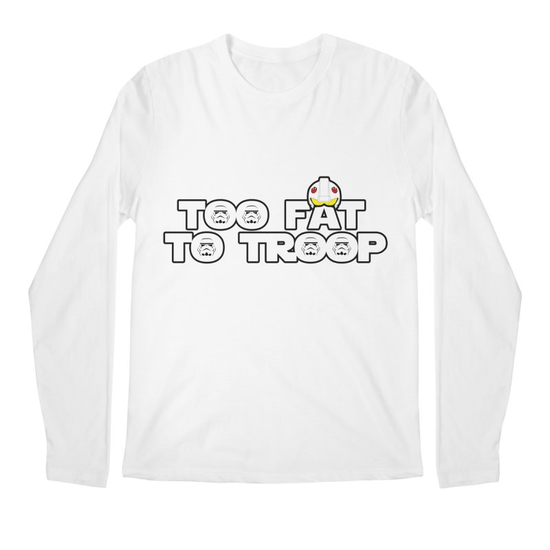 Too Fat To Troop Men's Regular Longsleeve T-Shirt by Comedyrockgeek 's Artist Shop