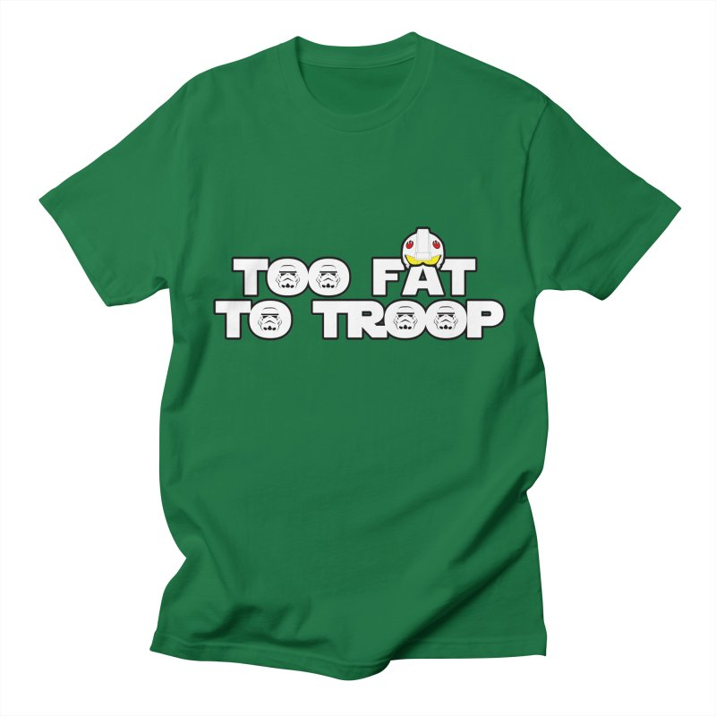 Too Fat To Troop Men's Regular T-Shirt by Comedyrockgeek 's Artist Shop