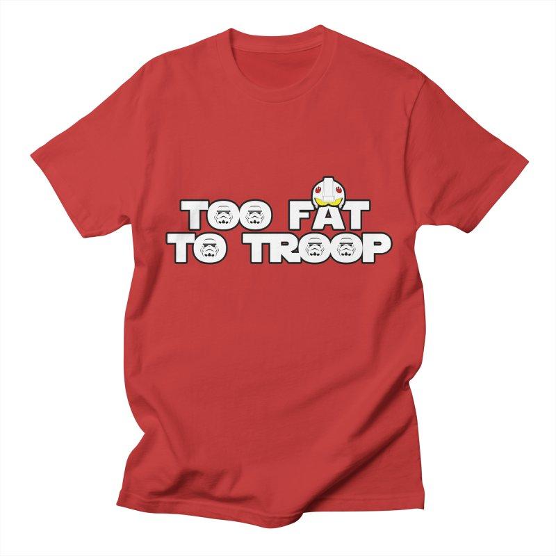 Too Fat To Troop Women's Regular Unisex T-Shirt by Comedyrockgeek 's Artist Shop