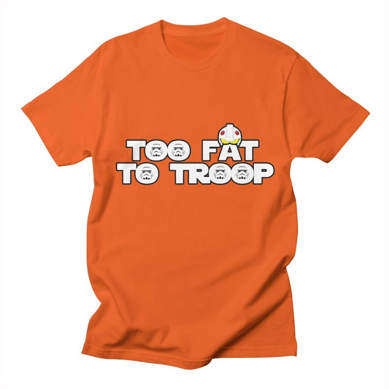 Too Fat To Troop Women's Regular Unisex T-Shirt by Comedyrockgeek 's Artist Shop