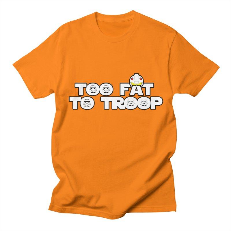 Too Fat To Troop Women's Unisex T-Shirt by Comedyrockgeek 's Artist Shop