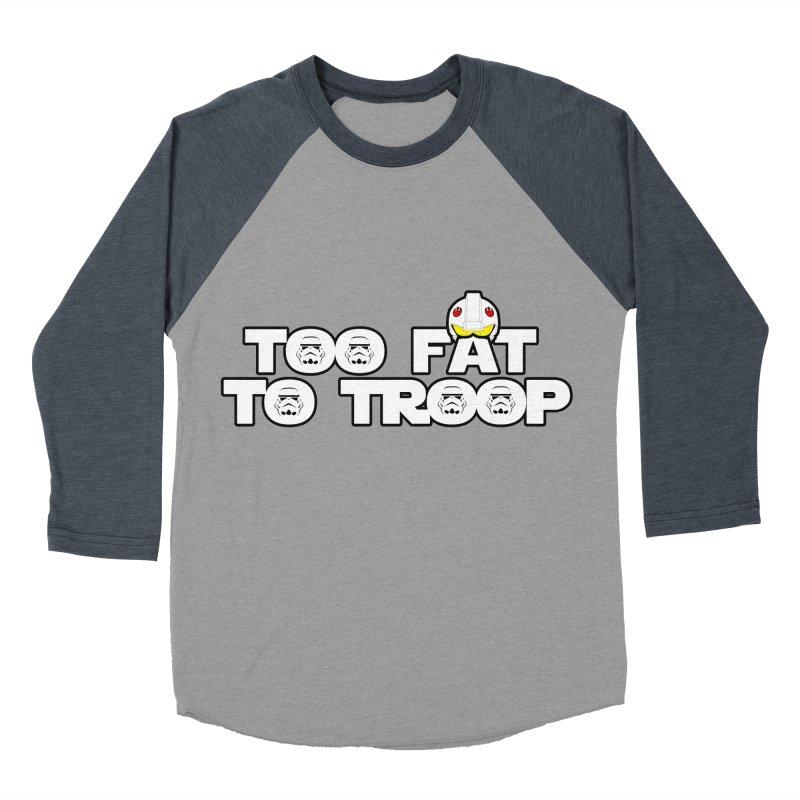 Too Fat To Troop Women's Baseball Triblend Longsleeve T-Shirt by Comedyrockgeek 's Artist Shop