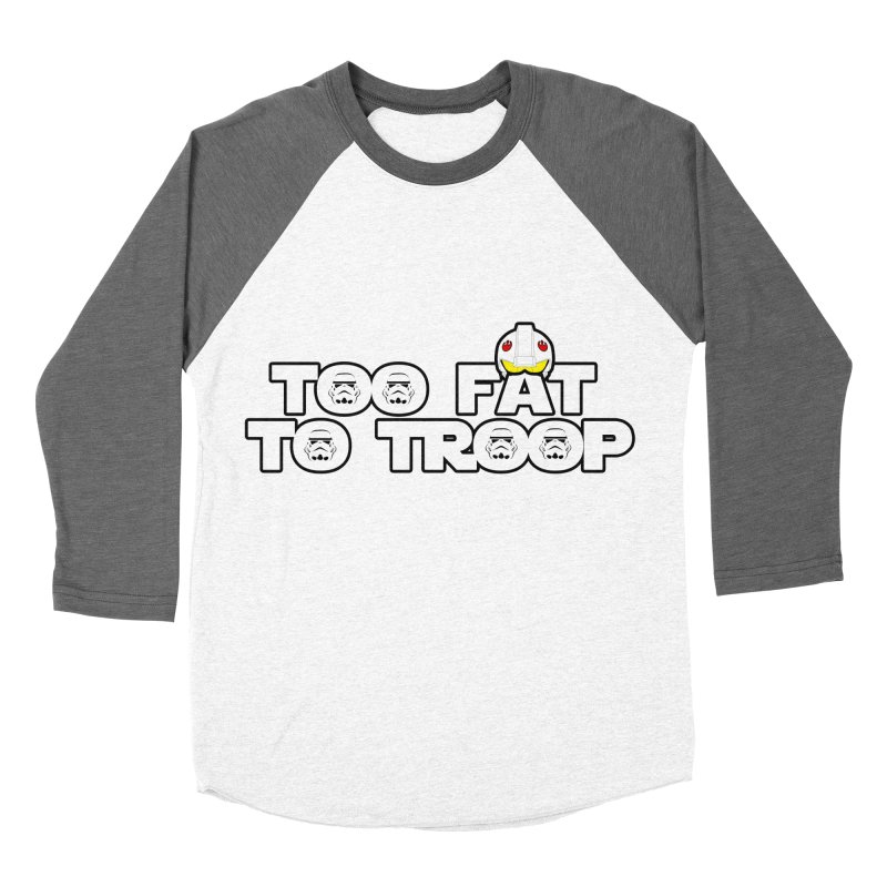 Too Fat To Troop Men's Baseball Triblend Longsleeve T-Shirt by Comedyrockgeek 's Artist Shop