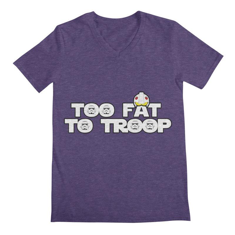 Too Fat To Troop Men's Regular V-Neck by Comedyrockgeek 's Artist Shop