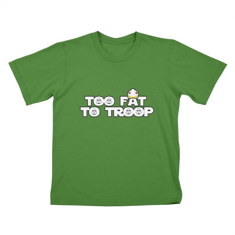 Too Fat To Troop Kids T-shirt by Comedyrockgeek 's Artist Shop