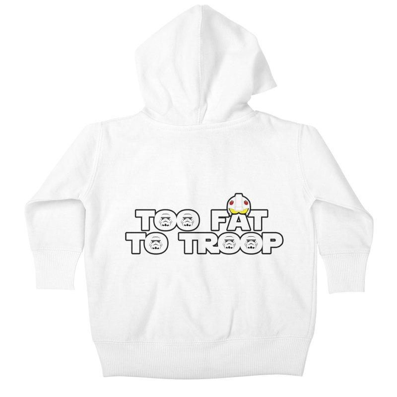 Too Fat To Troop Kids Baby Zip-Up Hoody by Comedyrockgeek 's Artist Shop