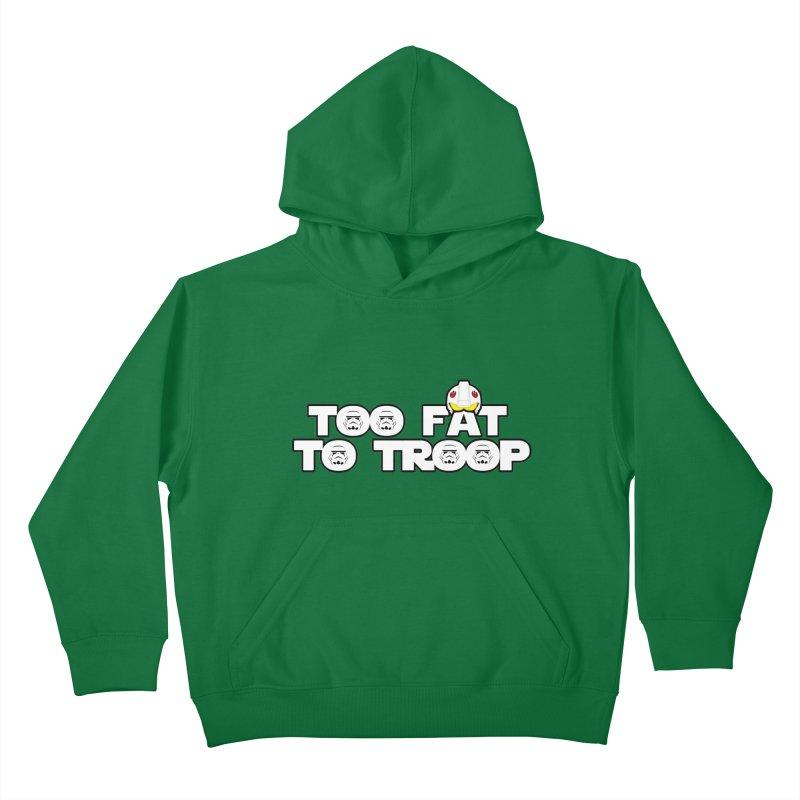 Too Fat To Troop Kids Pullover Hoody by Comedyrockgeek 's Artist Shop