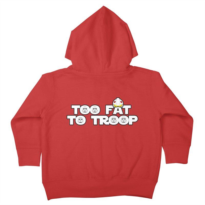 Too Fat To Troop Kids Toddler Zip-Up Hoody by Comedyrockgeek 's Artist Shop