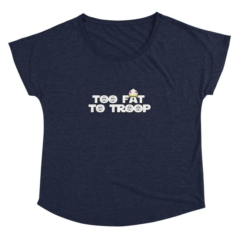 Too Fat To Troop Women's Dolman Scoop Neck by Comedyrockgeek 's Artist Shop