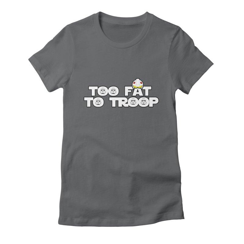 Too Fat To Troop Women's Fitted T-Shirt by Comedyrockgeek 's Artist Shop