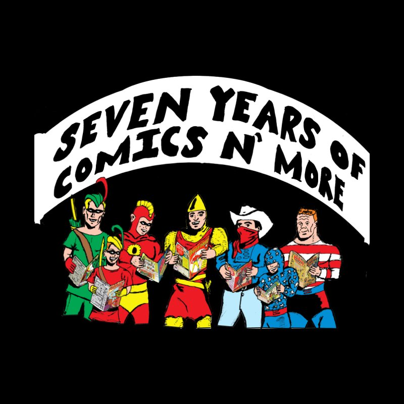 Seven Years Of Comics N More White Banner Men's T-Shirt by Comixmonger's Closet