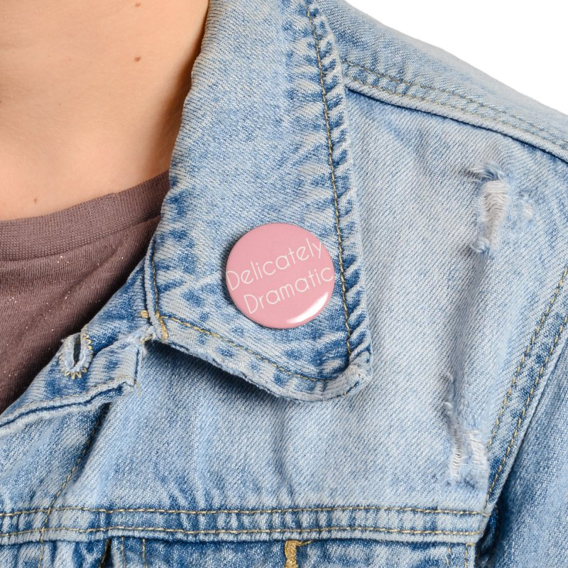 Delicately Put Accessories Button by Communityholidays's Artist Shop