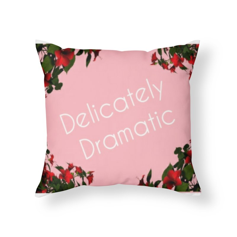 Delicately Put Home Throw Pillow by Communityholidays's Artist Shop