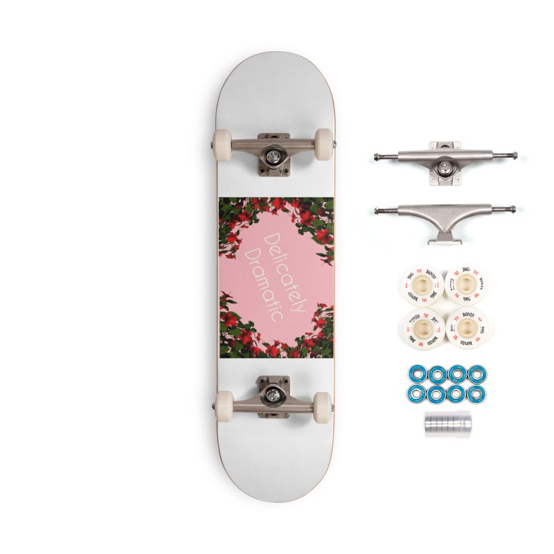 Delicately Put Accessories Skateboard by Communityholidays's Artist Shop