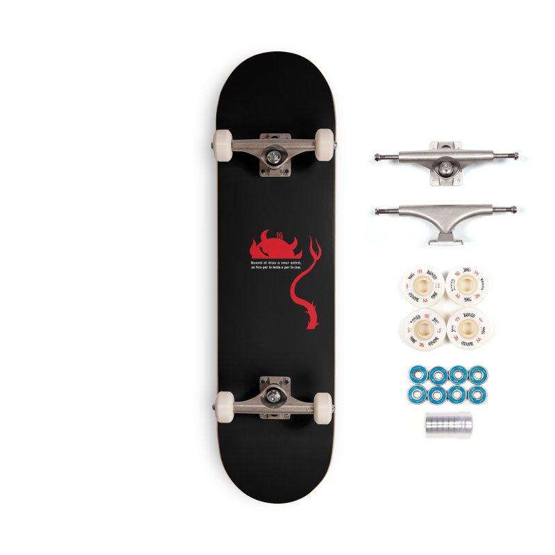 Quand el diau a veur antré, as fica per la test o per la cua Accessories Complete - Premium Skateboard by Lospaccio Conamole