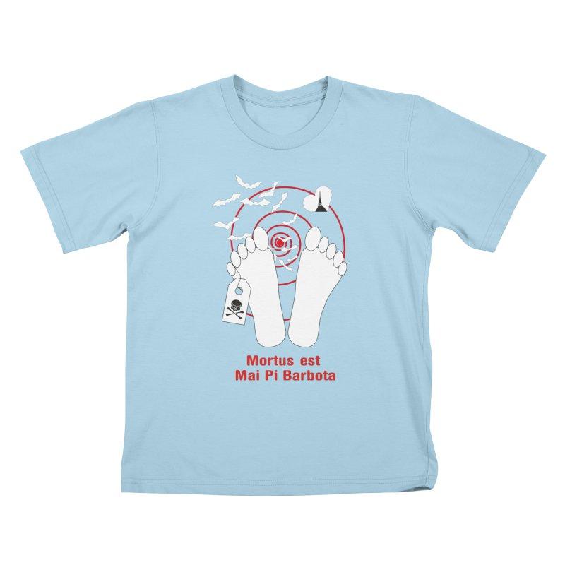 Mortus est mai pi barbota Kids T-Shirt by Lospaccio Conamole