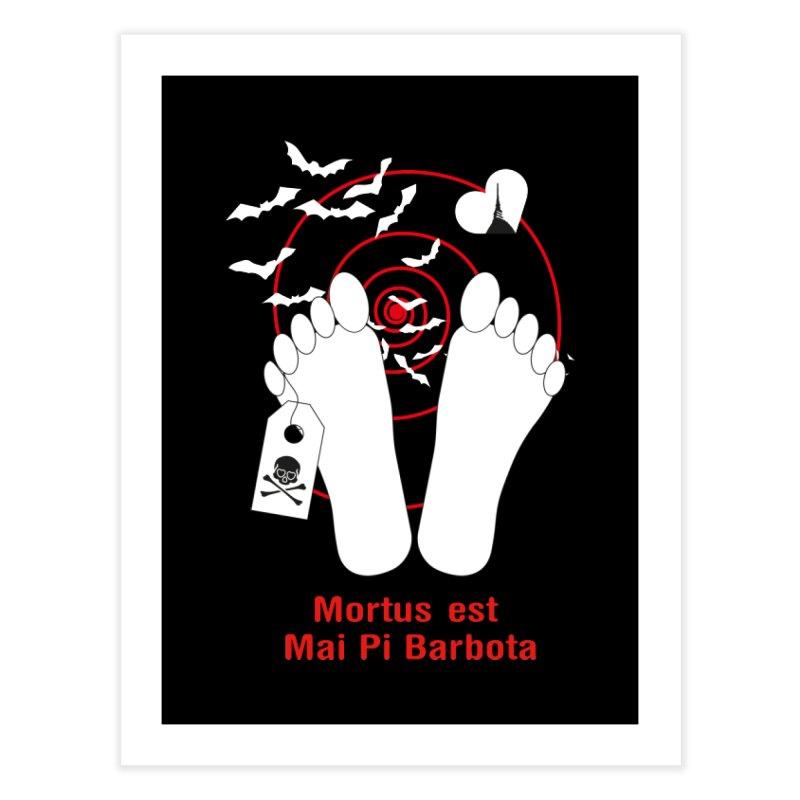 Mortus est mai pi barbota Home Fine Art Print by Lospaccio Conamole