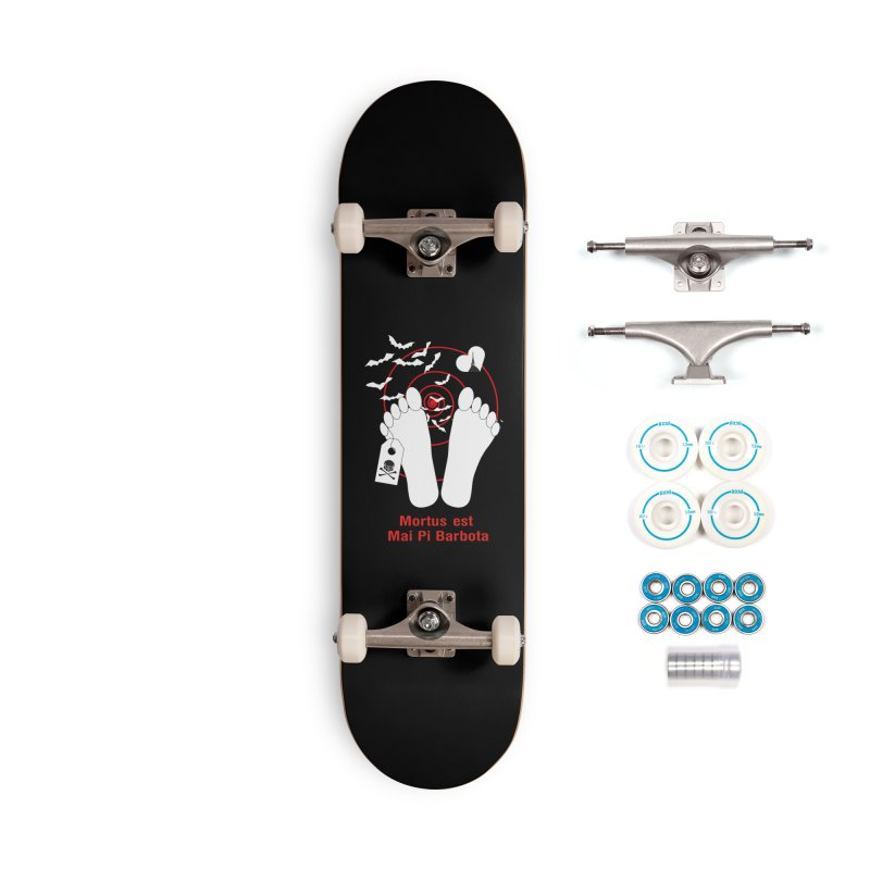 Mortus est mai pi barbota Accessories Complete - Basic Skateboard by Lospaccio Conamole
