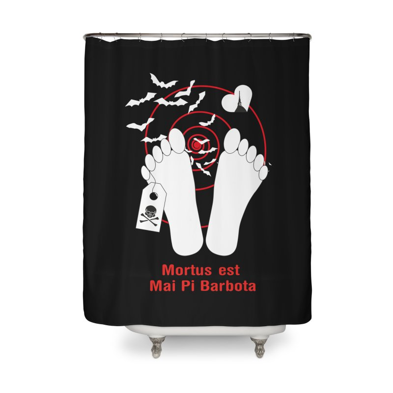 Mortus est mai pi barbota Home Shower Curtain by Lospaccio Conamole