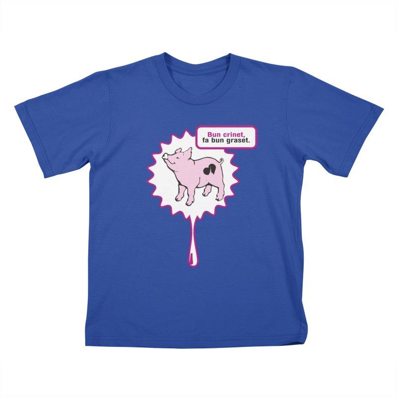 Bun crinet,fa bun graset. Kids T-Shirt by Lospaccio Conamole
