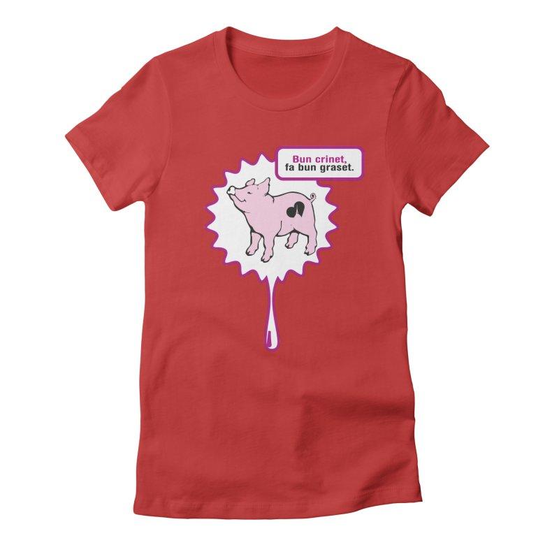 Bun crinet,fa bun graset. Women's Fitted T-Shirt by Lospaccio Conamole