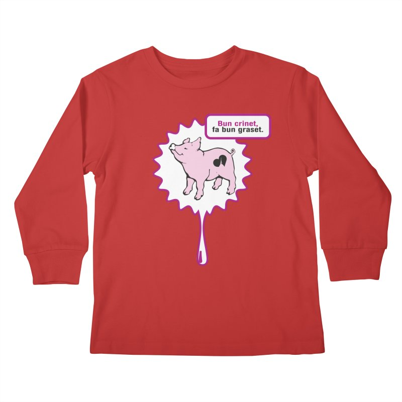 Bun crinet,fa bun graset. Kids Longsleeve T-Shirt by Lospaccio Conamole