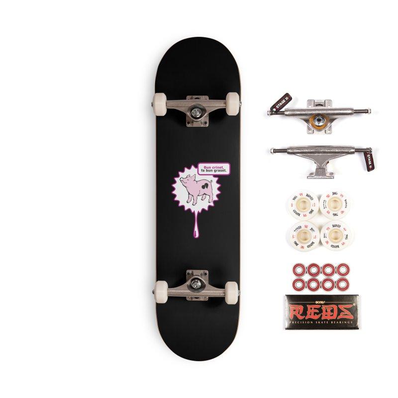 Bun crinet,fa bun graset. Accessories Complete - Pro Skateboard by Lospaccio Conamole