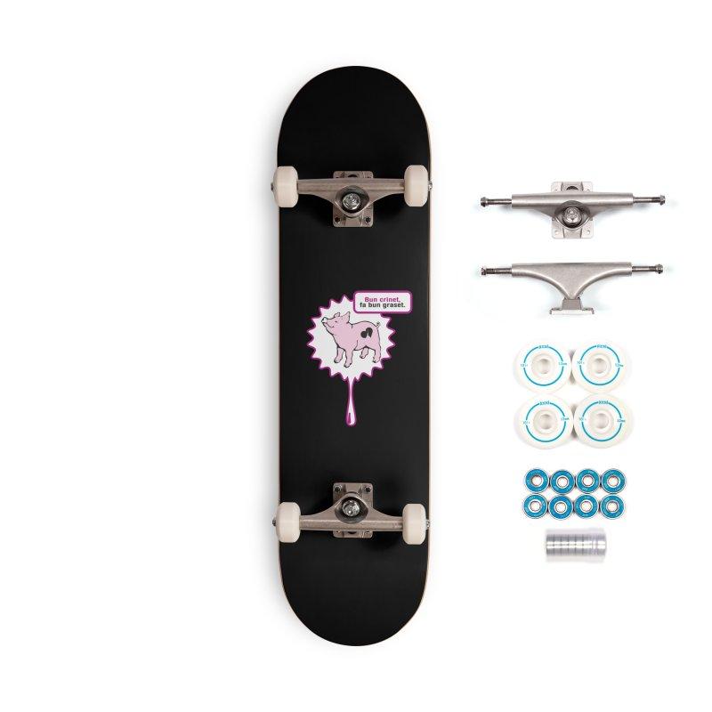 Bun crinet,fa bun graset. Accessories Complete - Basic Skateboard by Lospaccio Conamole