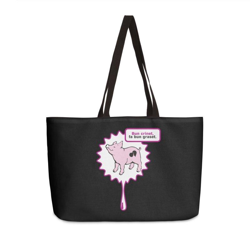 Bun crinet,fa bun graset. Accessories Weekender Bag Bag by Lospaccio Conamole