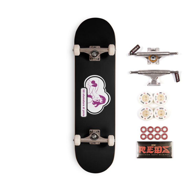 5o sfumature di picio Accessories Complete - Pro Skateboard by Lospaccio Conamole