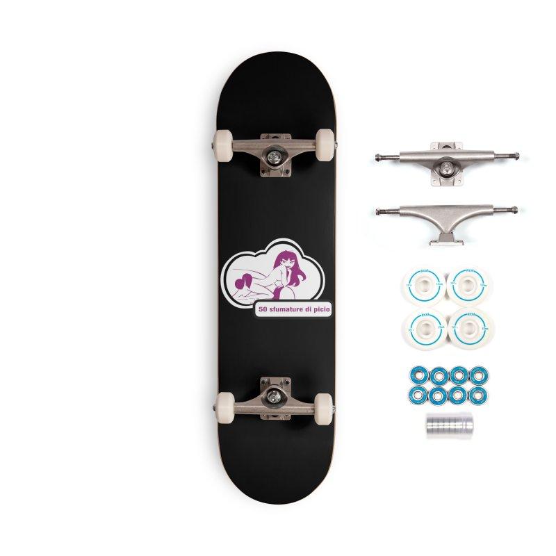 5o sfumature di picio Accessories Complete - Basic Skateboard by Lospaccio Conamole